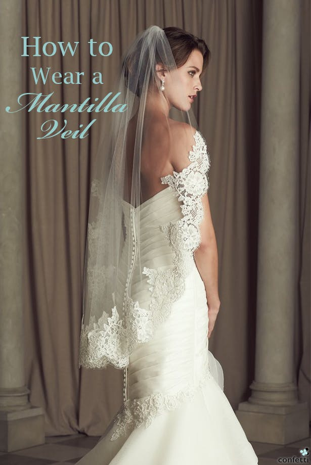 How to Wear a Mantilla Veil | Confetti.co.uk