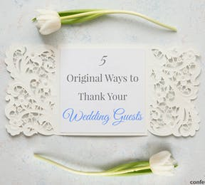 5 Original Ways to Thank Your Wedding Guests | Confetti.co.uk