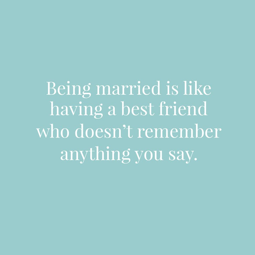 Being married is like having a best friend who doesn't remember anything you say | Confetti.co.uk