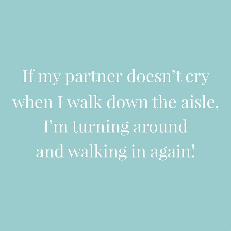 If my partner doesn't cry when I walk down the aisle I'm turning around and walking in again | Confetti.co.uk
