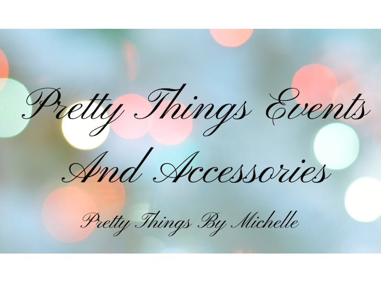 Pretty Things Events and Accessories